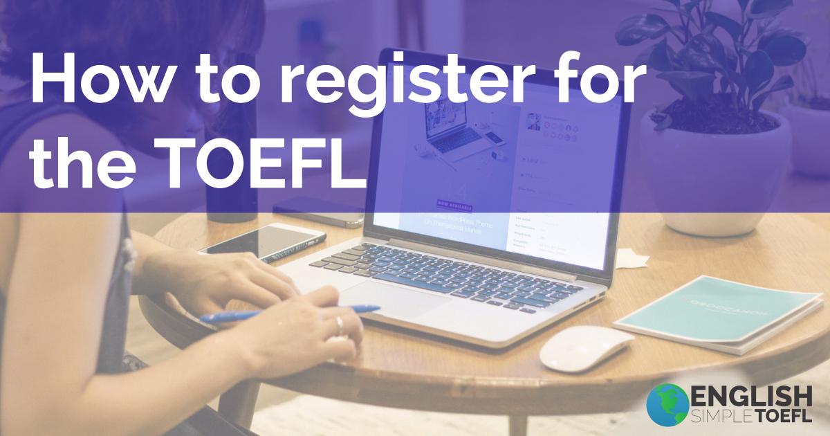 register for the TOEFL
